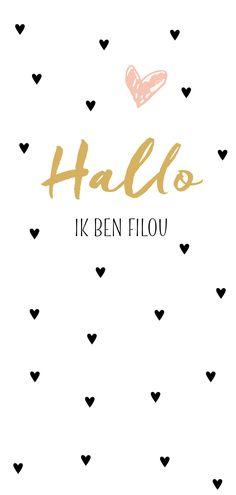 Zo ontzettend tof deze langwerpige geboortekaart met zwarte hartjes en in het goud 'hallo'. Je kunt natuurlijk ook de naam van je kind in goudkleur zetten en eronder en lieve tekst schrijven.