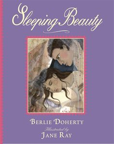 Sleeping Beauty by Berlie Doherty, illustrated by Jane Ray