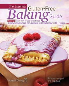 The Daily Dietribe: The Essential Gluten-Free Baking Guides, Part 2