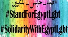 After recent crackdown activists urge on international community to join global protests to combat human rights violations against LGBT Egyptians. Lgbt Rights, Human Rights, Child Of The Universe, Told You So, Gay, Activists, Egyptian, Wicked, Pride