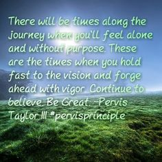 Are you in need of inspiration? Check out these 21 encouraging quotes from Pervis Taylor III.
