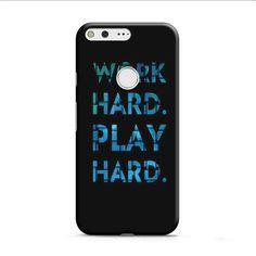 Work Hard Play Hard Google Pixel XL 2 3D Case