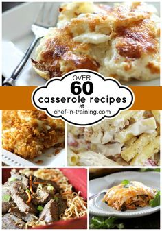 OVER 60 Delicious Casserole Recipes at chef-in-training.com  - school night dinner solved!