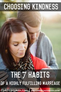 Good reminder! Choosing Kindness: One of the 7 Habits of a Highly Fulfilling Marriage.