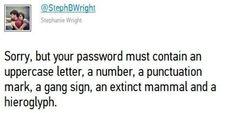 Friggin passwords.