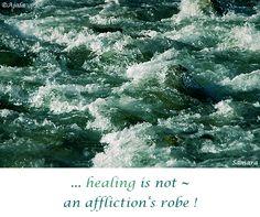 ... #healing is not ~ an affliction's robe ! ( #Samara )