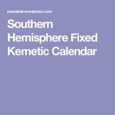 Southern Hemisphere Fixed KemeticCalendar