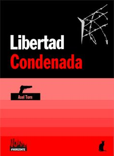 Libertad Condenada, Axel Torn @axel_torn