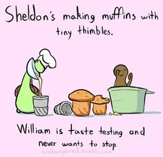 Sheldon and his friend are making muffins :)