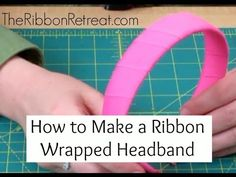 How to Wrap a Headband with Ribbon - TheRibbonRetreat.com