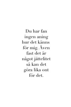 I Only Want You, Love You, Swedish Quotes, Best Quotes, Love Quotes, Sad Life Quotes, Words Quotes, Sayings, Sounds Good To Me