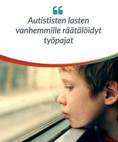 Lue tästä artikkelista, miksi autististen lasten vanhemmille räätälöidyt työpajat voisivat olla hyödyksi monella tavalla.