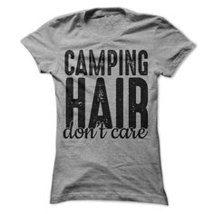 Camping Hair Don't Care T Shirt - awesomethreadz #campingessentials