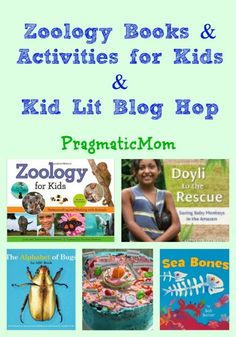 Zoology Books and Activities for Kids & Kid Lit Blog Hop (the only one for July) :: PragmaticMom