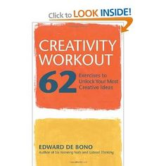 Creativity Workout: 62 Exercises to Unlock Your Most Creative Ideas