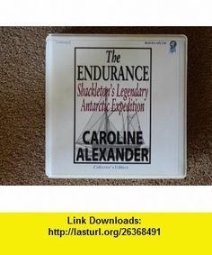 The Endurance  Shackletons legendary Antarctic expedition (9780736662949) Caroline Alexander, Stuart Langton , ISBN-10: 0736662944  , ISBN-13: 978-0736662949 ,  , tutorials , pdf , ebook , torrent , downloads , rapidshare , filesonic , hotfile , megaupload , fileserve