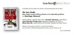 Santiago Abascal presenta su nuevo libro 'No me rindo' junto a Ortefa Lara y María San Gil