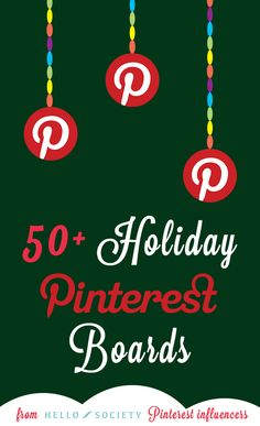 50+ Holiday Pinterest Boards From Top Influencers | HelloSociety Blog