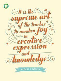 Albert Einstein #quote: It is the supreme art of the teacher to awaken joy in creative expression and knowledge.  /  Es ist die wichtigste Kunst des Lehrers, die Freude am Schaffen und am Erkennen zu erwecken.