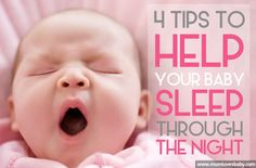 Help your baby sleep through the night with these tips!