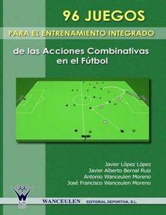 09. 96 Juegos Integrados Para El Entrenamiento de Las Acciones Combinativas (Nxpowerlite) (1) | Asociación de Futbol | Defensor (Asociación de Fútbol)