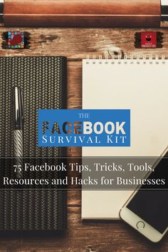 75 Facebook Tips, Tricks, Tools, Resources and Hacks for Businesses