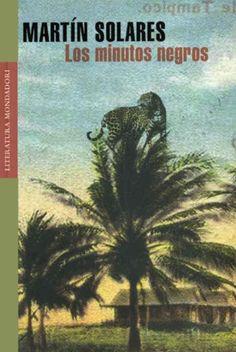 Los minutos negros, de Martín Solares | Letras Libres