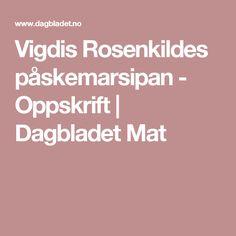 Vigdis Rosenkildes påskemarsipan - Oppskrift   Dagbladet Mat