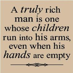 Amazon.com: T42- A truly rich man is one whose children run into his arms even when his hands are empty 12x12 vinyl wall art decals sayings words lettering quotes home decor: Home & Kitchen