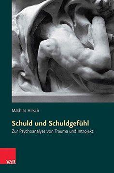 Schuld und Schuldgefühl: Zur Psychoanalyse von Trauma und Introjekt von Mathias Hirsch http://www.amazon.de/dp/352501435X/ref=cm_sw_r_pi_dp_p..Tvb0K8CJ3W