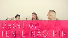 DESAFIO TENTE NÃO RIR | Canal Cretinas S01E04