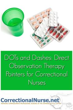 DOTs and Dashes: Direct Observation Therapy Pointers for Correctional Nurses - Correctional Nurse . Net