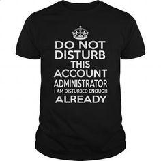 ACCOUNT ADMINISTRATOR - DISTURB T4 - personalized t shirts #make t shirts #black zip up hoodie