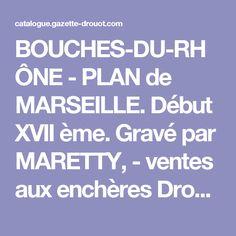 BOUCHES-DU-RHÔNE - PLAN de MARSEILLE. Début XVII ème. Gravé par MARETTY, - ventes aux enchères Drouot