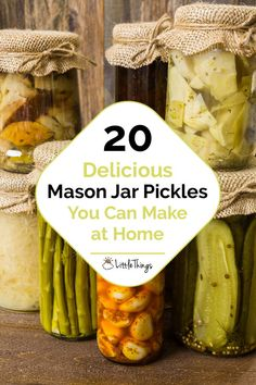 20 Delicious Mason Jar Pickles You Can Make At Home: If you love pickles, you'll be obsessed with these tasty recipes!