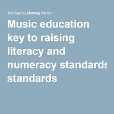 Music education key to raising literacy and numeracy standards.  Interesting reading.  ♫ CLICK through to read or save for later!  ♫