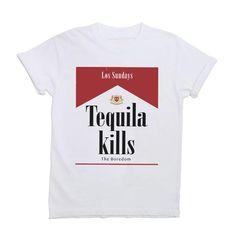 Tequila Kills Los Sundays T Shirt SU - Lilycustom Unique Hoodies, Country Shirts, Three Words, Direct To Garment Printer, Vintage Tees, Tequila, Shirt Style, Sunday, Mens Tops