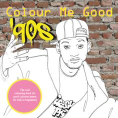 Colour Me Good 90s Coloring Book: color your way through the best of times, the 90s!