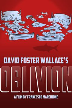 OBLIVION is a film based on the story by David Foster Wallace. David Foster Wallace, Film Base, Oblivion, The Fosters, Artwork, People, Movie Posters, Work Of Art, Auguste Rodin Artwork