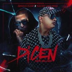 Pacho El Antifeka - Dicen (Feat. Ñengo Flow)