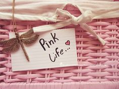 Pink... life..