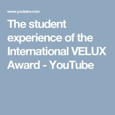 The student experience of the International VELUX Award - YouTube
