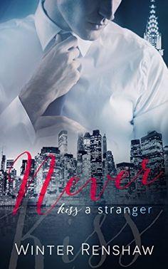 NEVER KISS A STRANGER (A Stepbrother Romance) by Winter Renshaw, http://www.amazon.com/dp/B00UB84J44/ref=cm_sw_r_pi_dp_z6I-ub0DAS0T0