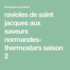 ravioles de saint jacques aux saveurs normandes- thermostars saison 2