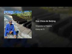 """""""Esa Chica de Beijing""""  - LA PALABRA"""