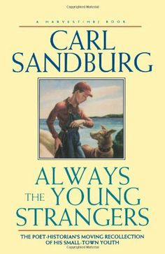 Always the Young Strangers by Carl Sandburg,
