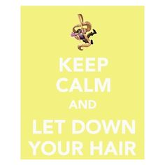 All Things Disney / Keep Calm & Let Down Your Hair! found on Polyvore