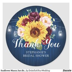 Sunflower Mason Jars Bridal Shower Thank You Classic Round Sticker Blue Mason Jars, Watercolor Sunflower, Candy Jars, Round Stickers, Custom Stickers, Gifts For Dad, Activities For Kids, Bridal Shower, Decorative Plates