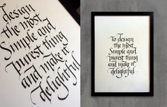 """Calligraphy Poster by Mariane Rodrigues. """"To design the most simple and purest thing and make it delightful"""" (Peter Molyneux quote); Flat pen (Parallel Pen 3.8mm) on Canson watercolour paper. 29,7 x 42 cm."""