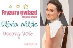Fryzury gwiazd krok po kroku- Olivia Wilde #fryzurygwiazd #krokpokroku #fryzury #blog Olivia Wilde Hair, Hair Beauty, Actresses, Blog, Female Actresses, Blogging, Cute Hair
